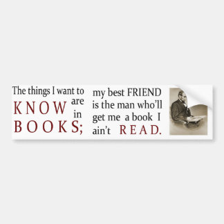The Things I Want to Know are in Books Bumper Sticker