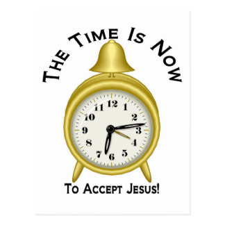 The time is now to accept Jesus alarm clock Postcards