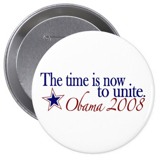 The Time is Now to Unite (Obama 2008) Pinback Button