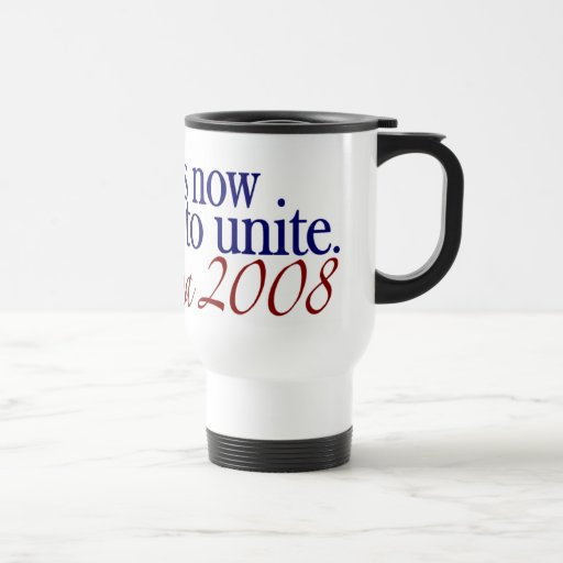 The Time is Now to Unite (Obama 2008) Mugs