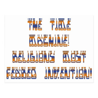 The Time Machine; Religions most feared invention! Post Cards
