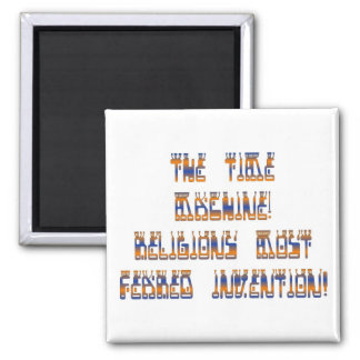 The Time Machine; Religions most feared invention! Square Magnet