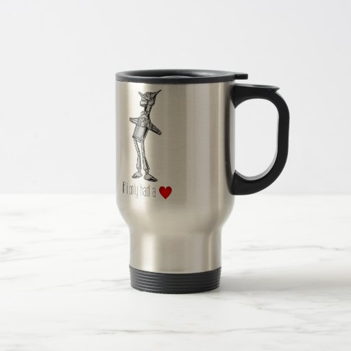 "The Tin Woodsman ""If I Only Had a Heart"" Coffee Mugs"