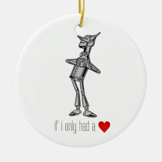 """The Tin Woodsman """"If I Only Had a Heart"""" Round Ceramic Decoration"""