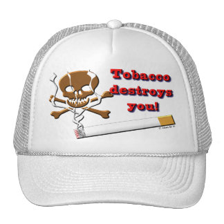 the tobacco destroy you cap