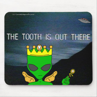 The Tooth Is Out There Mouse Mat