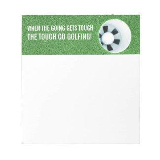 The Tough Go Golfing Stationary Notepad