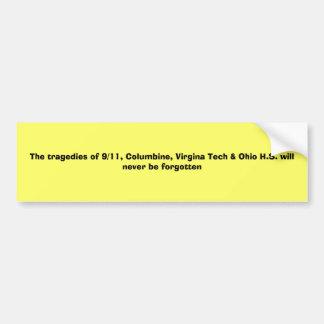 The tragedies of 9/11, Columbine, Virgina Tech ... Bumper Sticker