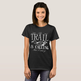 The Trail Is Calling - Pacific Crest Trail T-Shirt