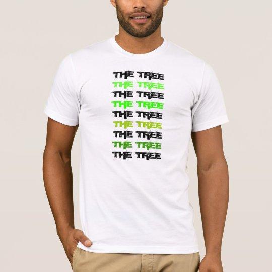 THE TREE, THE TREE, THE TREE, THE TREE, THE TRE... T-Shirt