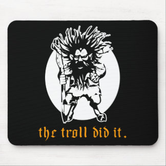 The Troll Did It Mouse Pad