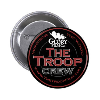 The Troop Crew 2¼ Inch button/badge 6 Cm Round Badge