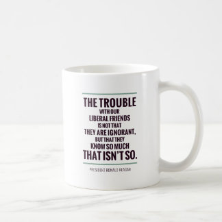 The Trouble With Liberals Mugs