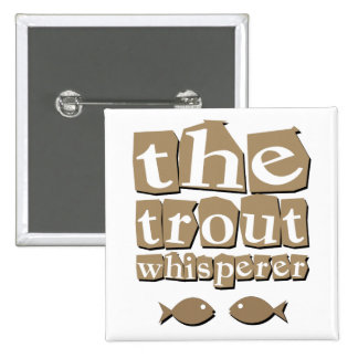 The Trout Whisperer 15 Cm Square Badge