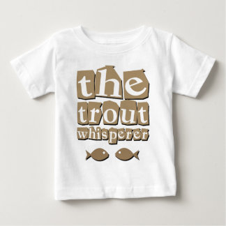 The Trout Whisperer Baby T-Shirt