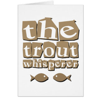The Trout Whisperer Card