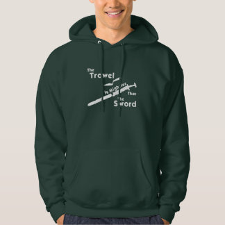 The Trowel is Mightier Hoodie