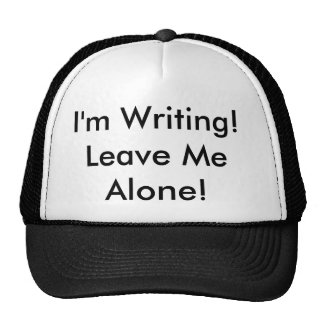 "The Trucker Hat: ""I'm Writing! Leave Me Alone!"" Cap"