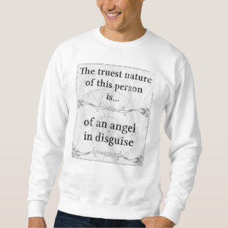 The truest nature... angel in disguise sweatshirt