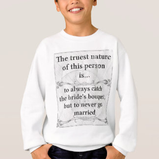 The truest nature... bride bouquet wedding sweatshirt