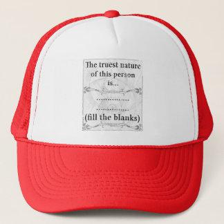 The truest nature... (fill the blanks) trucker hat