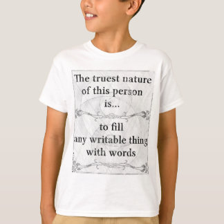 The truest nature: fill words things T-Shirt