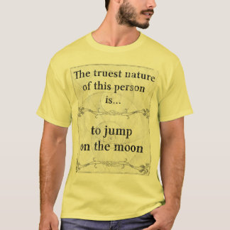 The truest nature: jump on moon surreal T-Shirt