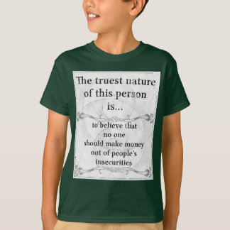 The truest nature: make money people insecurities T-Shirt
