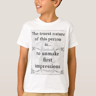 The truest nature: unmake first impression T-Shirt