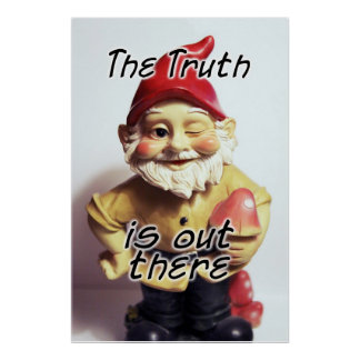The Truth is Out There Gnome Poster