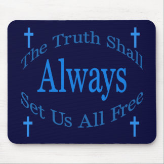 The Truth Shall Always Set Us All Free Mouse Mat