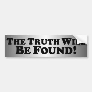 The Truth Will Be Found - Basic Bumper Sticker