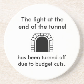 The Tunnel Light - Funny Saying Beverage Coaster