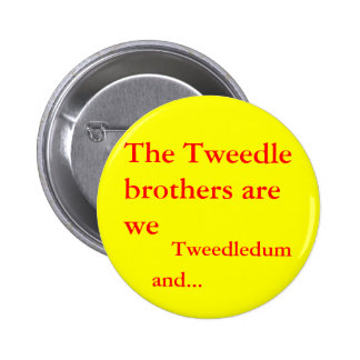The Tweedle brothers are we 6 Cm Round Badge