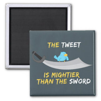 The Tweet is Mightier Than the Sword Square Magnet