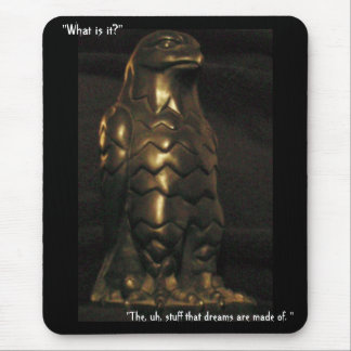 """The, uh, stuff that dreams are made of."" Mouse Mat"