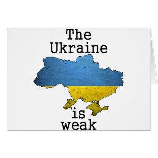 The Ukraine is Weak Greeting Cards