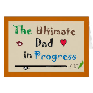 The Ultimate Dad in Progress Greeting Card