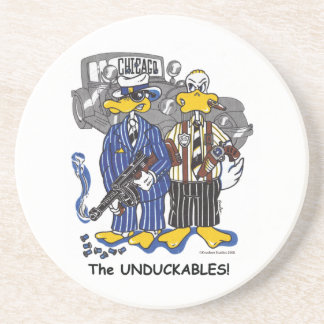 """The """"Unduckables"""" Untouchables Coaster"""
