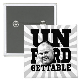 The Unforgettable Mayor Rob Ford of Toronto 15 Cm Square Badge