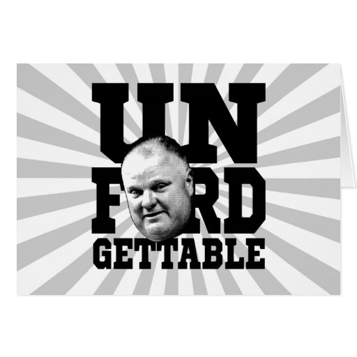 The Unforgettable Mayor Rob Ford of Toronto Greeting Cards