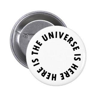 The Universe... 6 Cm Round Badge
