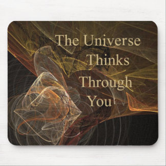 The Universe Thinks Through You Mouse Mat