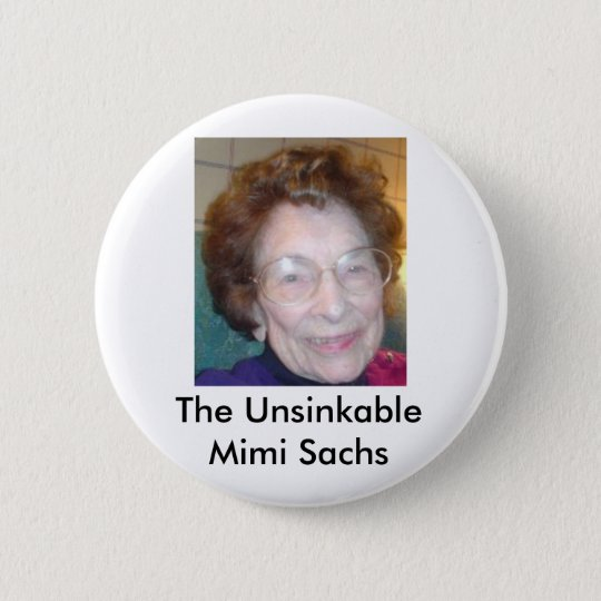 The Unsinkable Mimi Sachs 6 Cm Round Badge