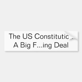 The US ConstitutionA Big F ing Deal Bumper Stickers