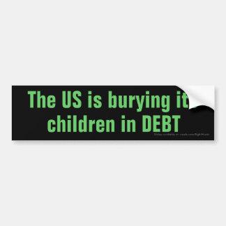 The US is burying its children in DEBT Bumper Sticker
