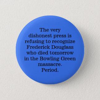 The very dishonest press 6 cm round badge