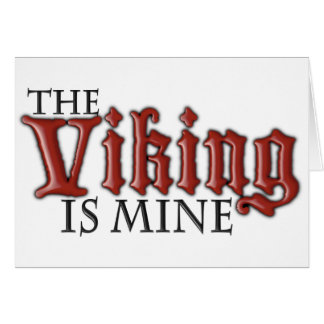 The Viking is Mine Greeting Card