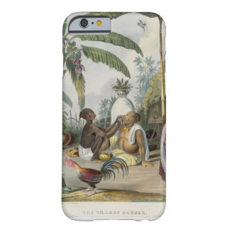 The Village Barber, plate 6 from 'Indians', engrav Barely There iPhone 6 Case