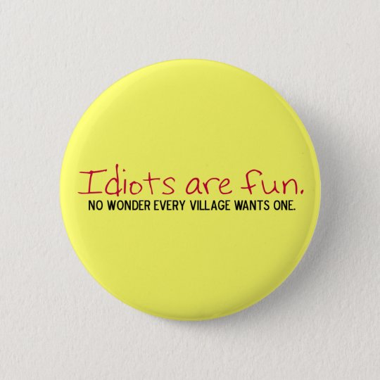 The Village Idiot Button